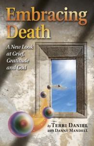 Embracing Death by Terri Daniel