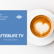 Afterlife TV Bite-Sized Episode